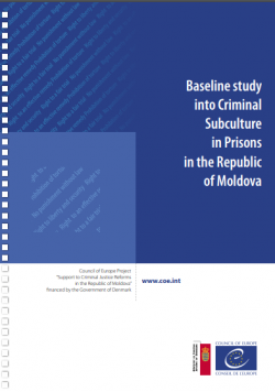 Baseline study into Criminal Subculture in Prisons in the Republic of Moldova